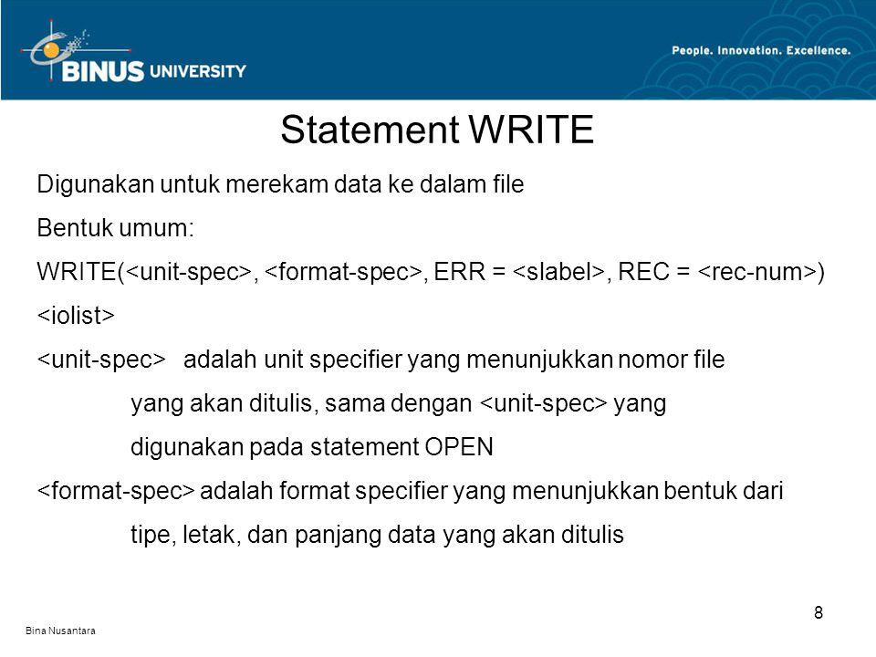 Statement WRITE Digunakan untuk merekam data ke dalam file