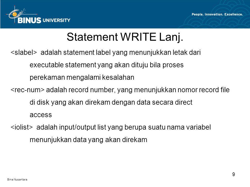 Statement WRITE Lanj. <slabel> adalah statement label yang menunjukkan letak dari. executable statement yang akan dituju bila proses.