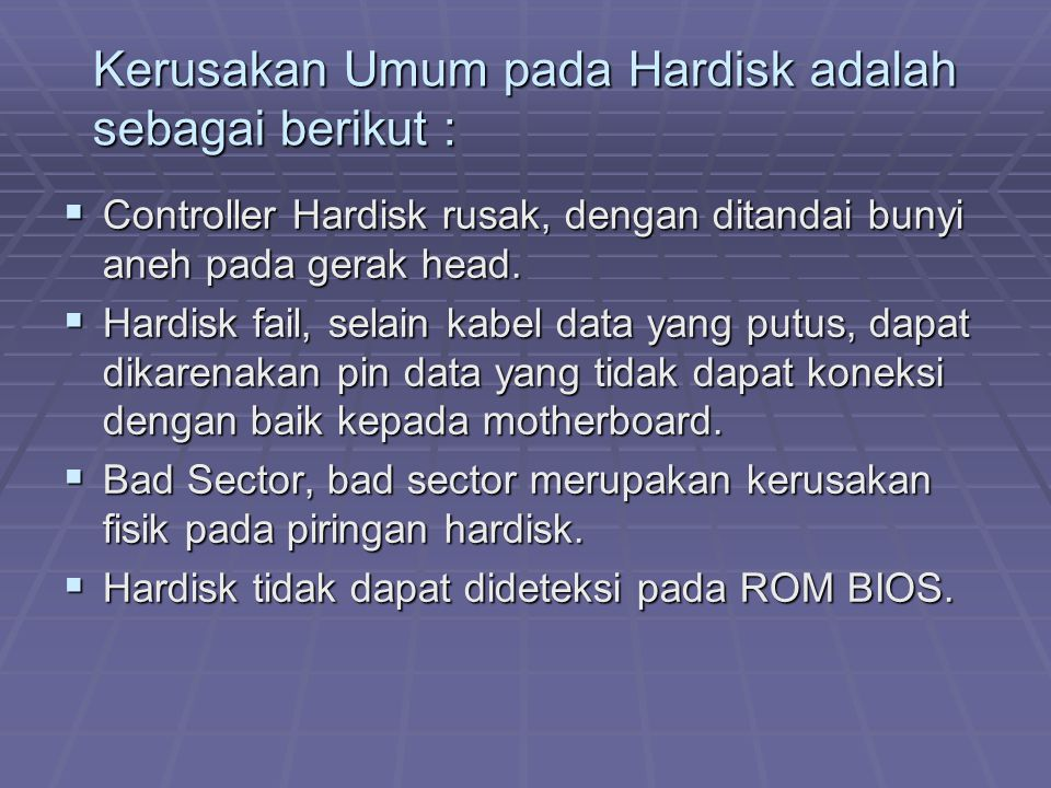 Kerusakan Umum pada Hardisk adalah sebagai berikut :