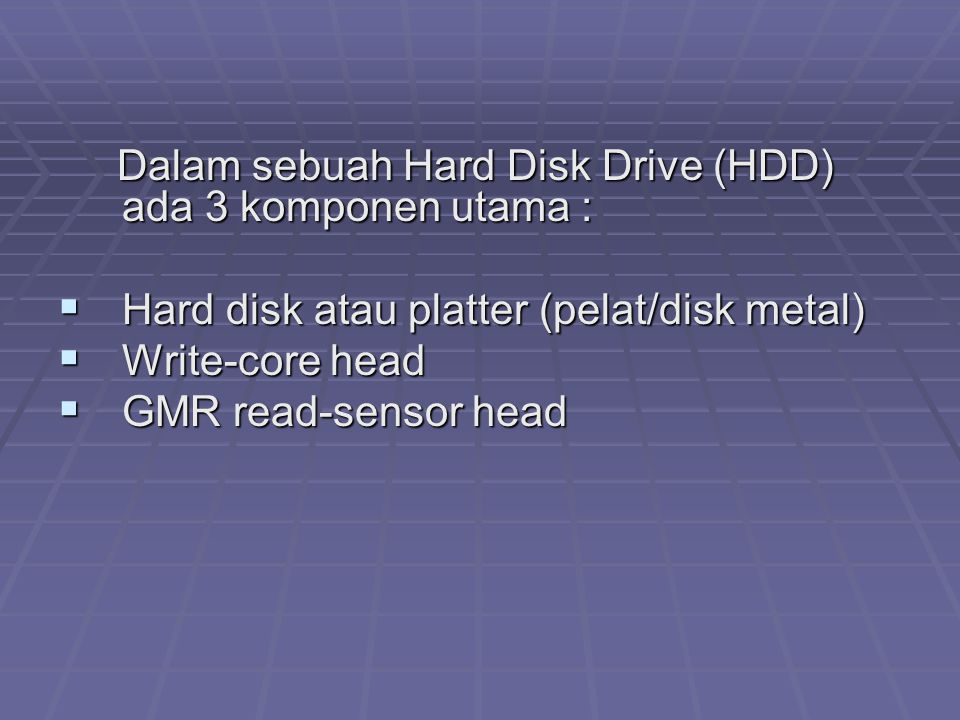Hard disk atau platter (pelat/disk metal) Write-core head