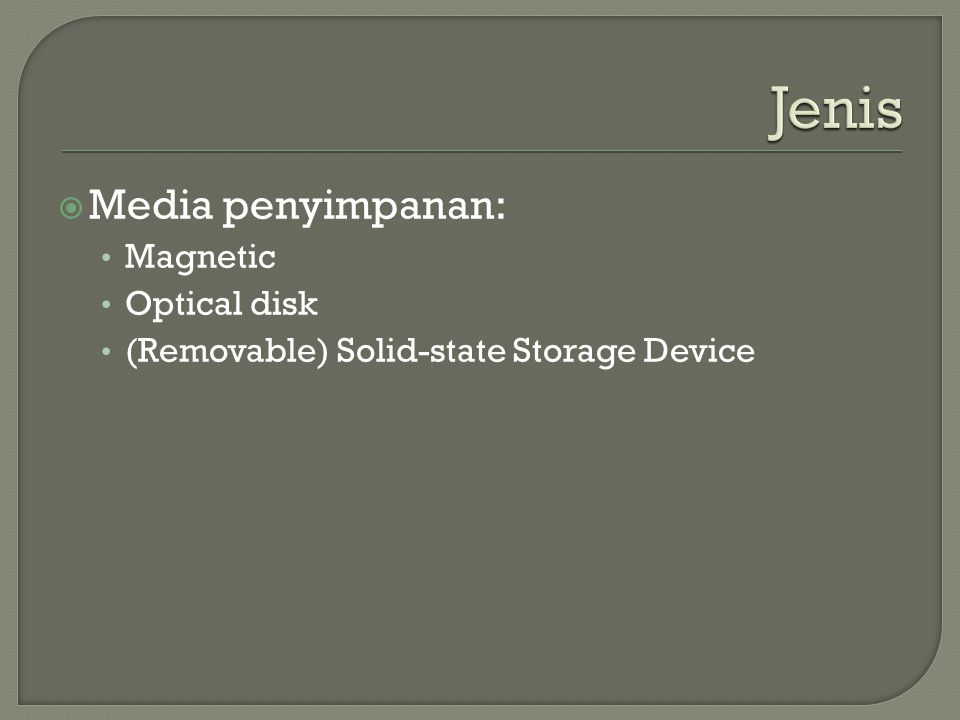 Jenis Media penyimpanan: Magnetic Optical disk