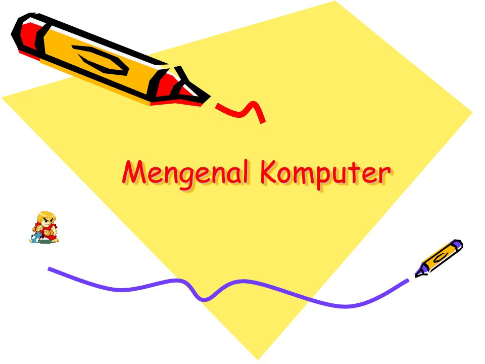Mengenal Komputer