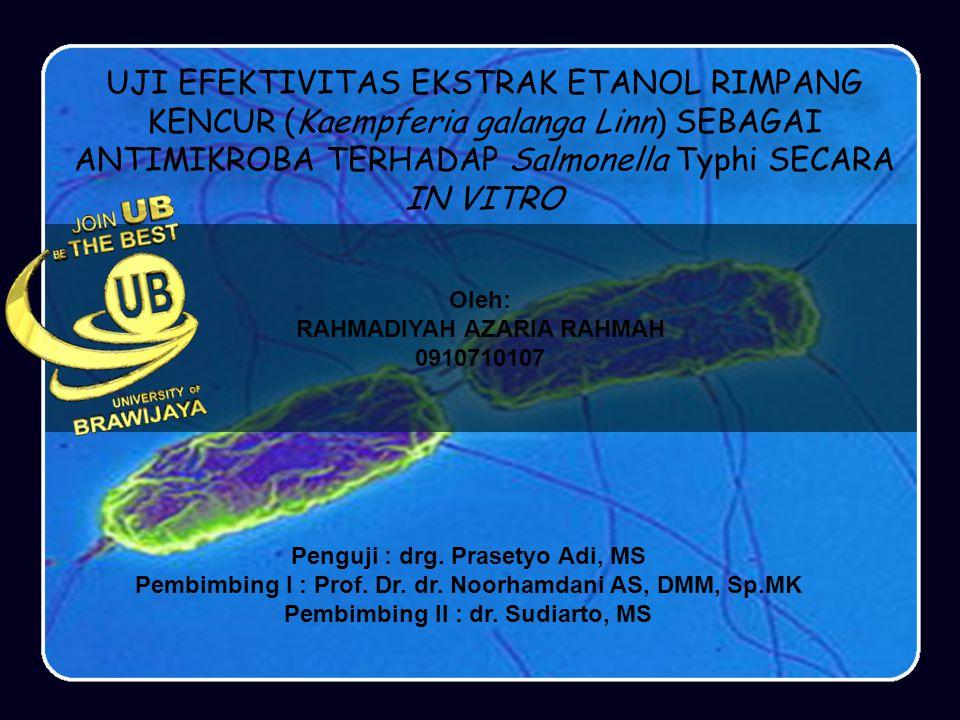 UJI EFEKTIVITAS EKSTRAK ETANOL RIMPANG KENCUR (Kaempferia galanga Linn) SEBAGAI ANTIMIKROBA TERHADAP Salmonella Typhi SECARA IN VITRO