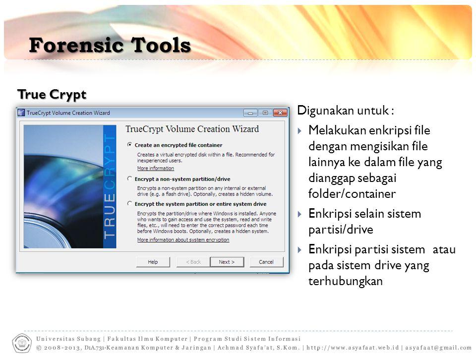 Forensic Tools True Crypt Digunakan untuk :