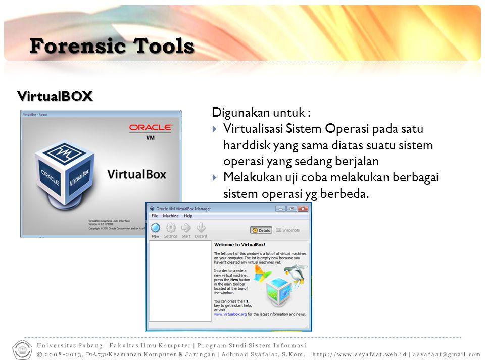 Forensic Tools VirtualBOX Digunakan untuk :