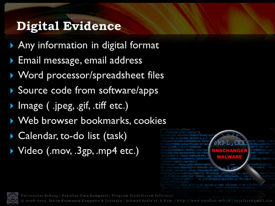 Digital Evidence Any information in digital format