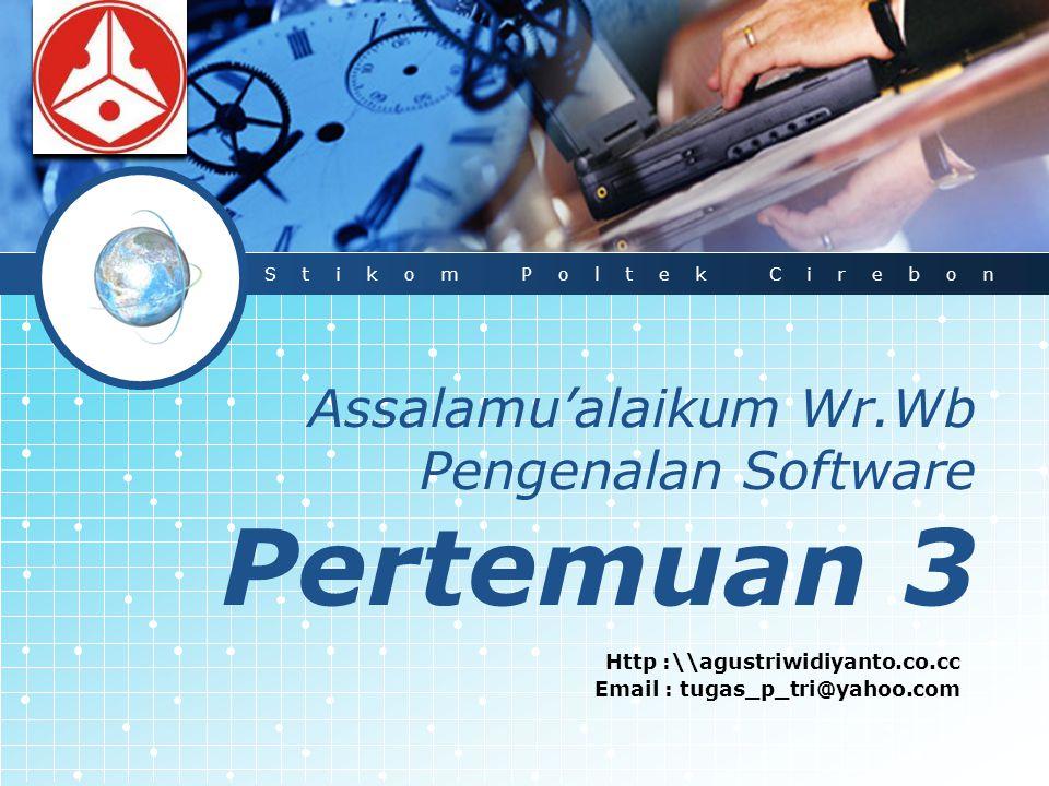 Assalamu'alaikum Wr.Wb Pengenalan Software Pertemuan 3