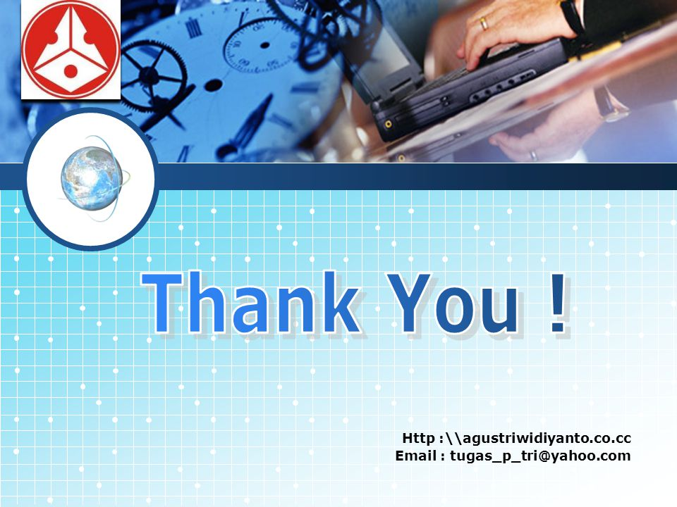 Thank You ! Http :\\agustriwidiyanto.co.cc