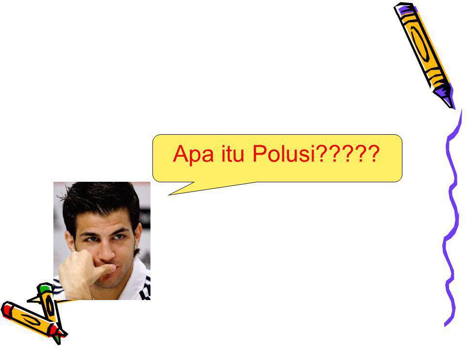 Apa itu Polusi