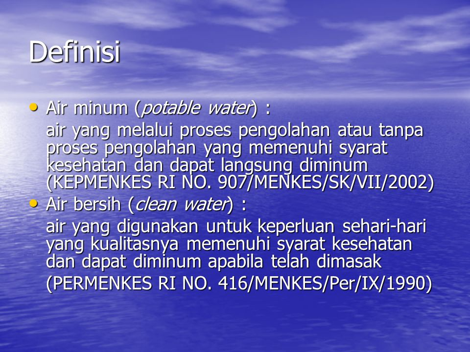 Definisi Air minum (potable water) :