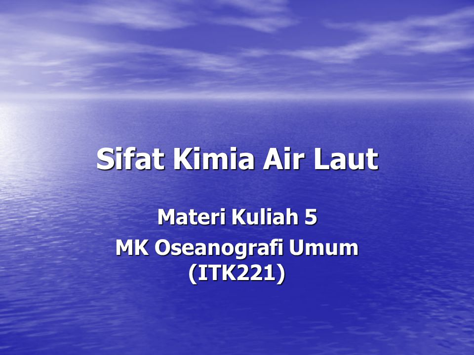 Materi Kuliah 5 MK Oseanografi Umum (ITK221)