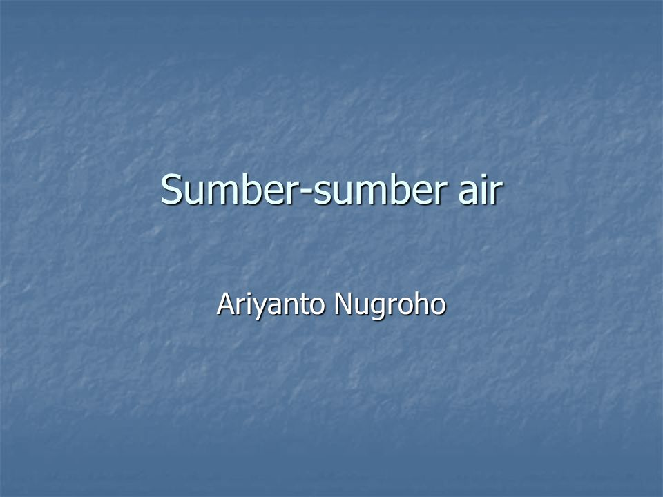 Sumber-sumber air Ariyanto Nugroho
