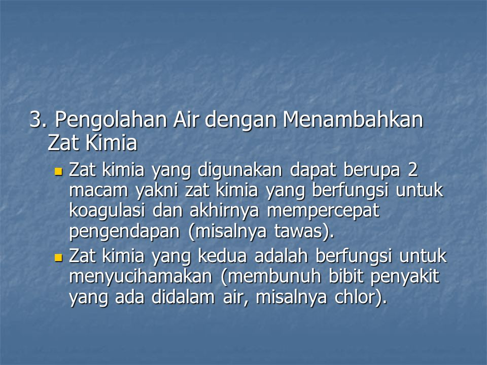 3. Pengolahan Air dengan Menambahkan Zat Kimia