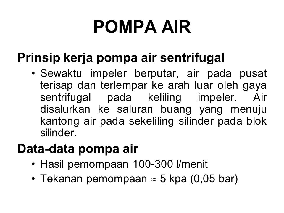 POMPA AIR Prinsip kerja pompa air sentrifugal Data-data pompa air