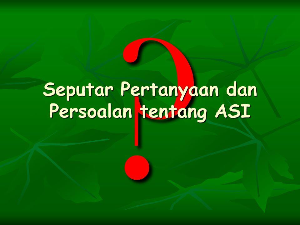 Seputar Pertanyaan dan Persoalan tentang ASI
