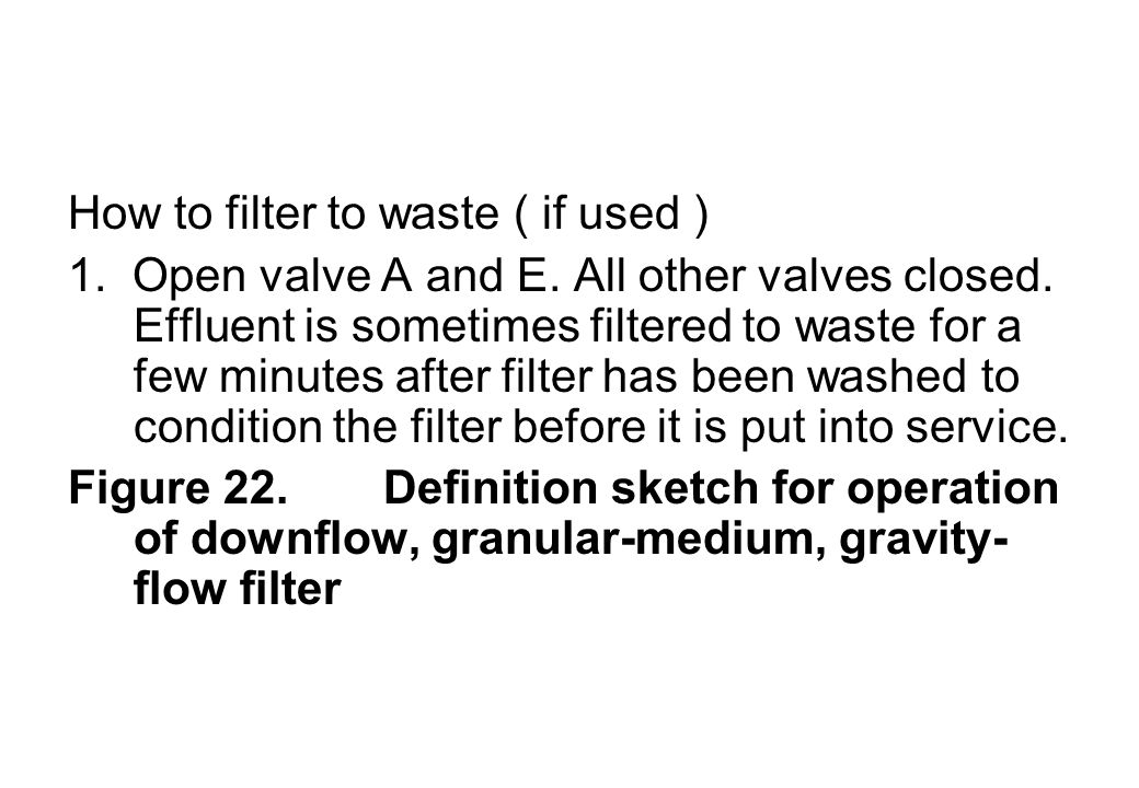 How to filter to waste ( if used )