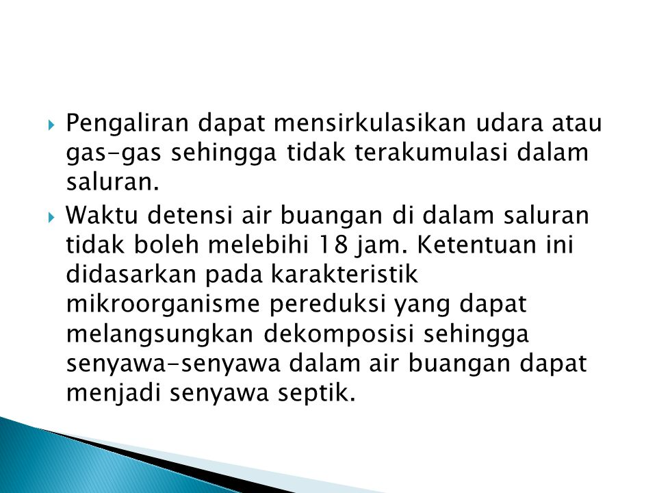 Pengaliran dapat mensirkulasikan udara atau gas-gas sehingga tidak terakumulasi dalam saluran.