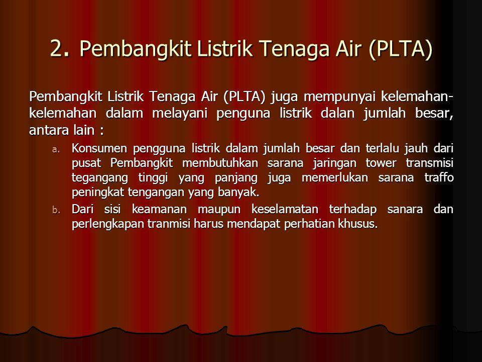 2. Pembangkit Listrik Tenaga Air (PLTA)
