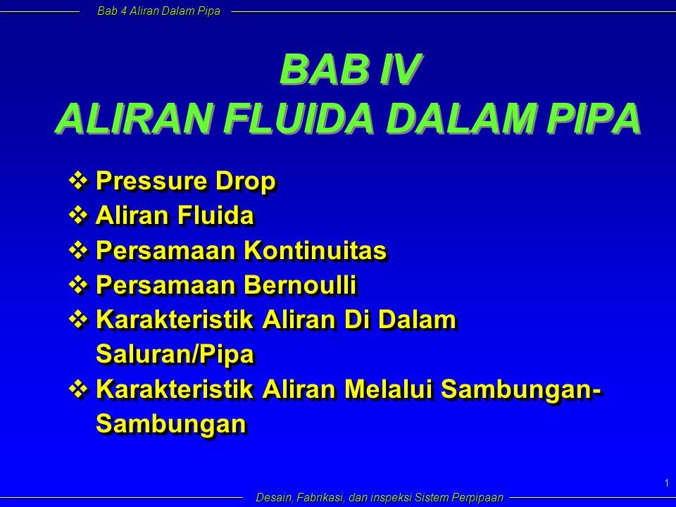 BAB IV ALIRAN FLUIDA DALAM PIPA