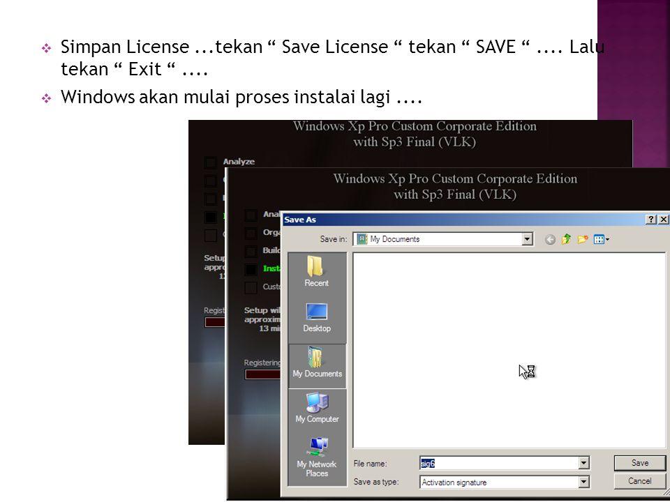 Simpan License. tekan Save License tekan SAVE