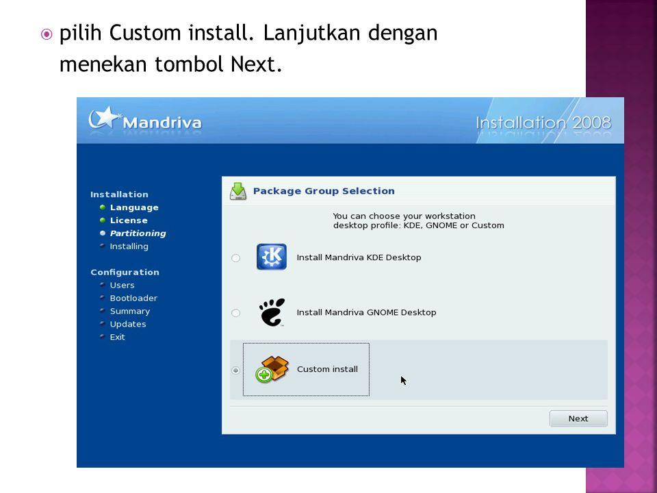 pilih Custom install. Lanjutkan dengan