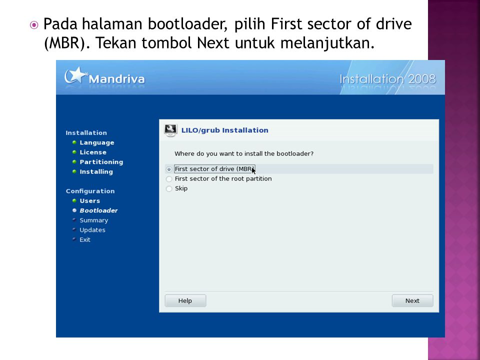 Pada halaman bootloader, pilih First sector of drive (MBR)