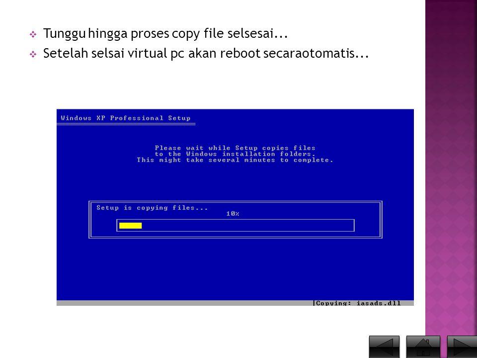 Tunggu hingga proses copy file selsesai...