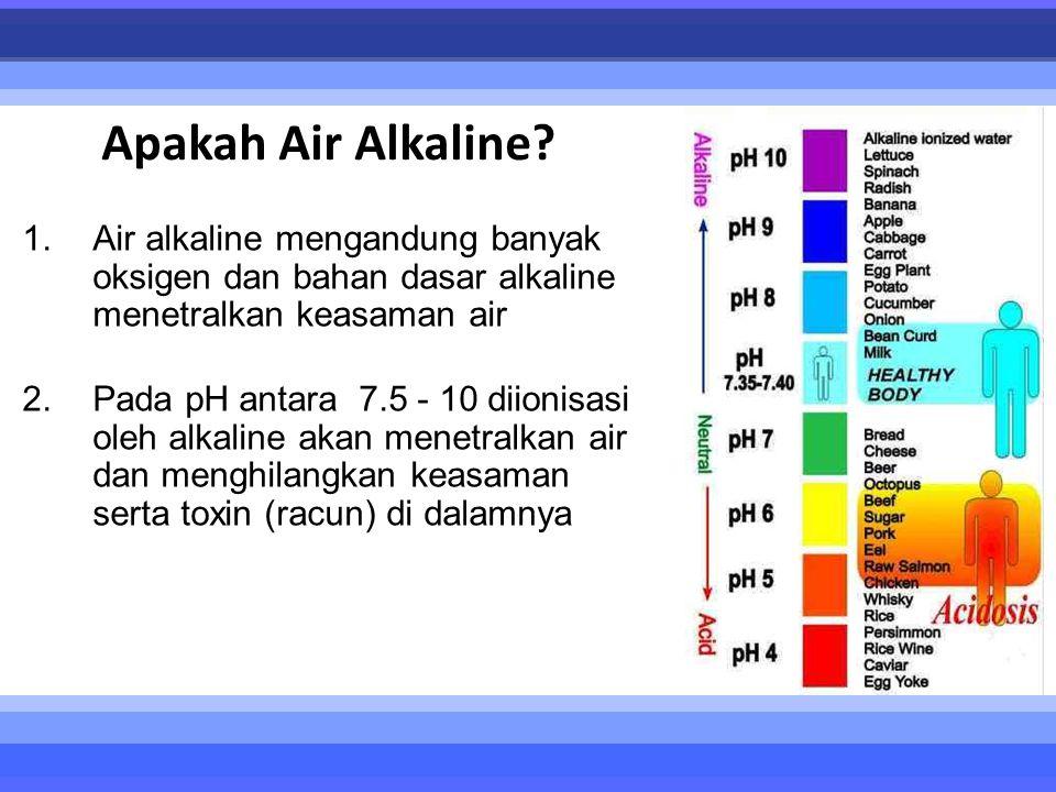 Apakah Air Alkaline Air alkaline mengandung banyak oksigen dan bahan dasar alkaline menetralkan keasaman air.