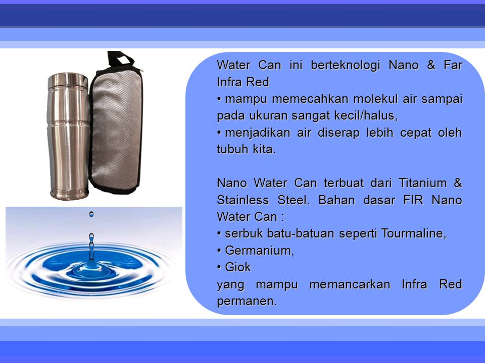 Water Can ini berteknologi Nano & Far Infra Red
