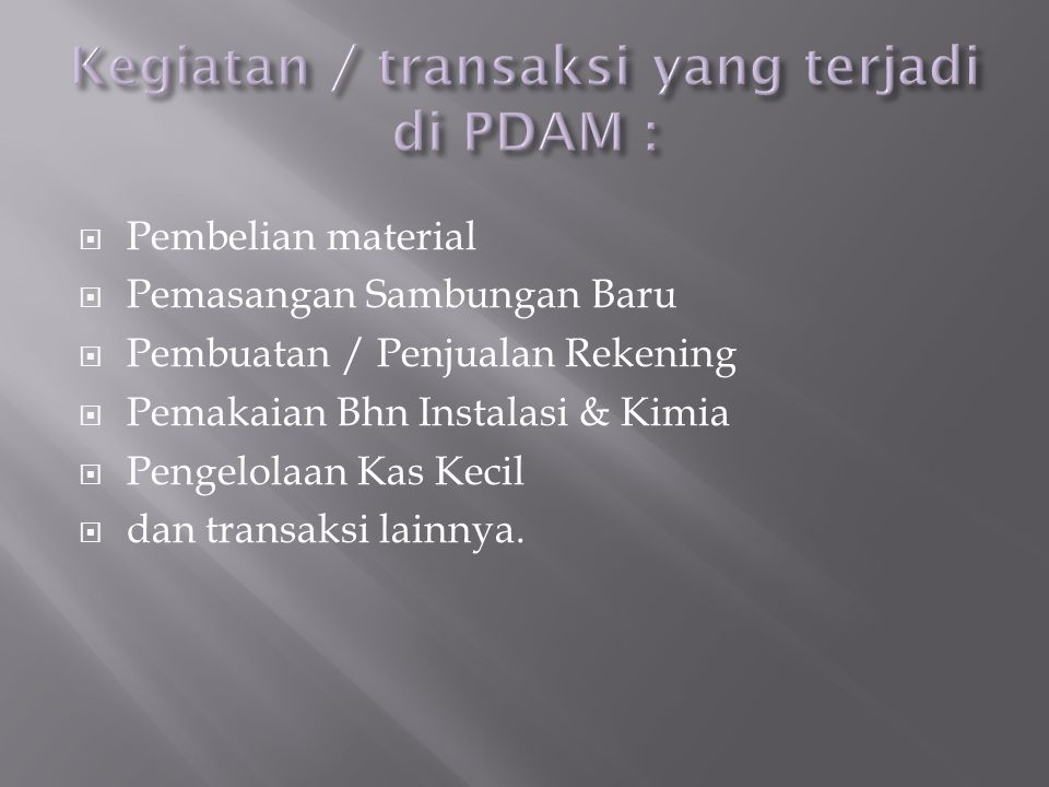 Kegiatan / transaksi yang terjadi di PDAM :