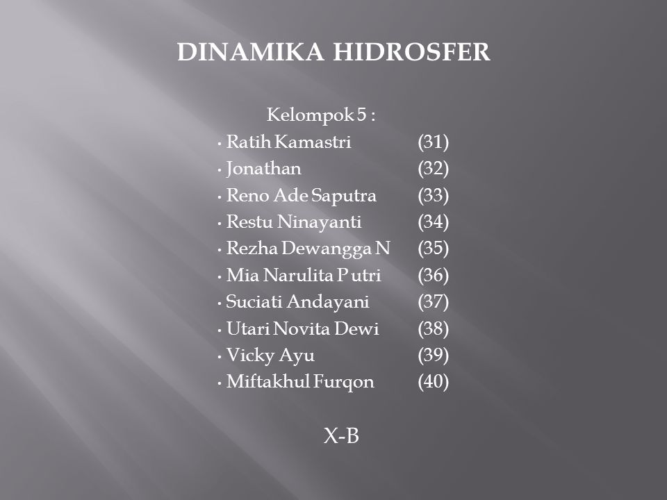 DINAMIKA HIDROSFER Kelompok 5 : Ratih Kamastri (31) Jonathan (32)
