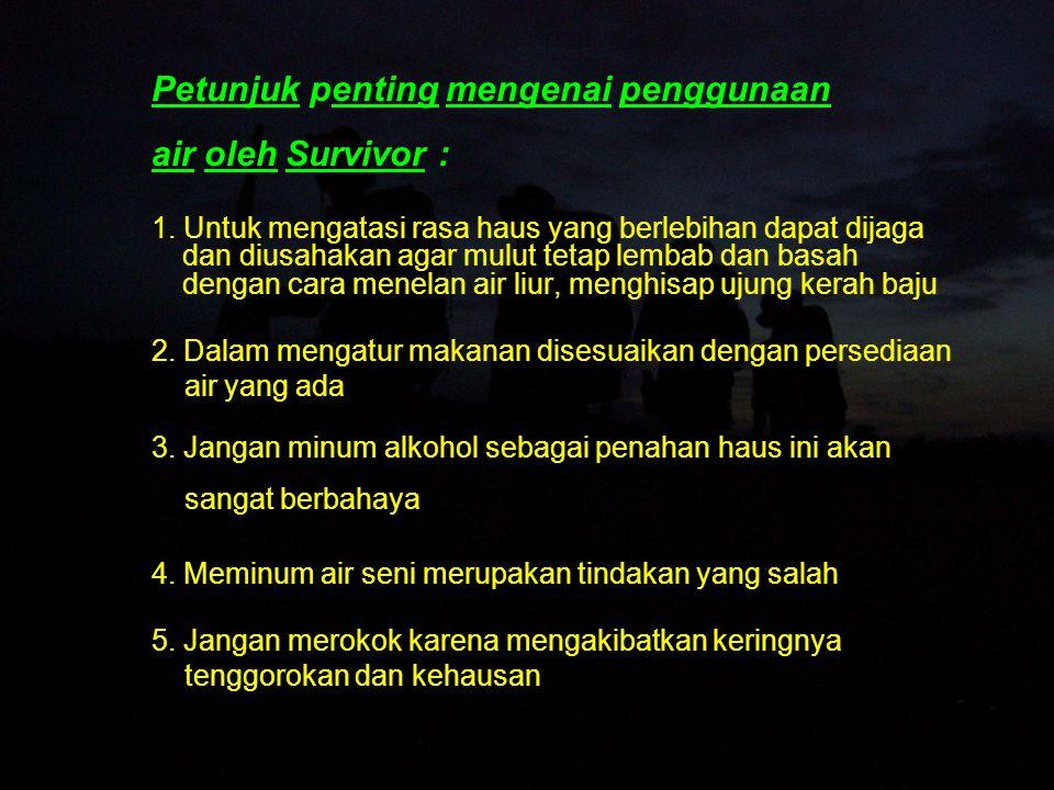 Petunjuk penting mengenai penggunaan air oleh Survivor :