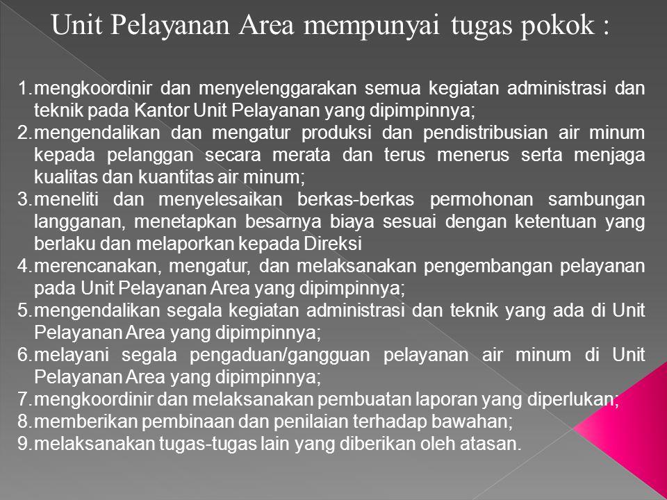 Unit Pelayanan Area mempunyai tugas pokok :