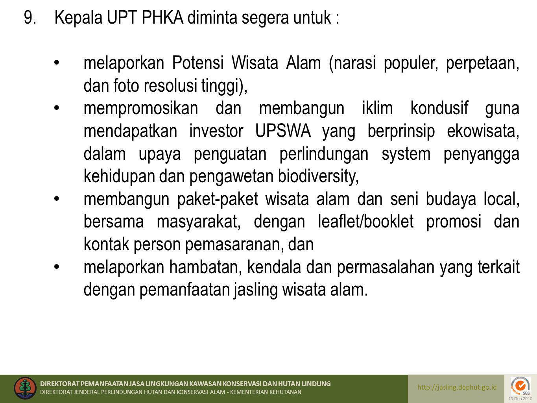 Kepala UPT PHKA diminta segera untuk :