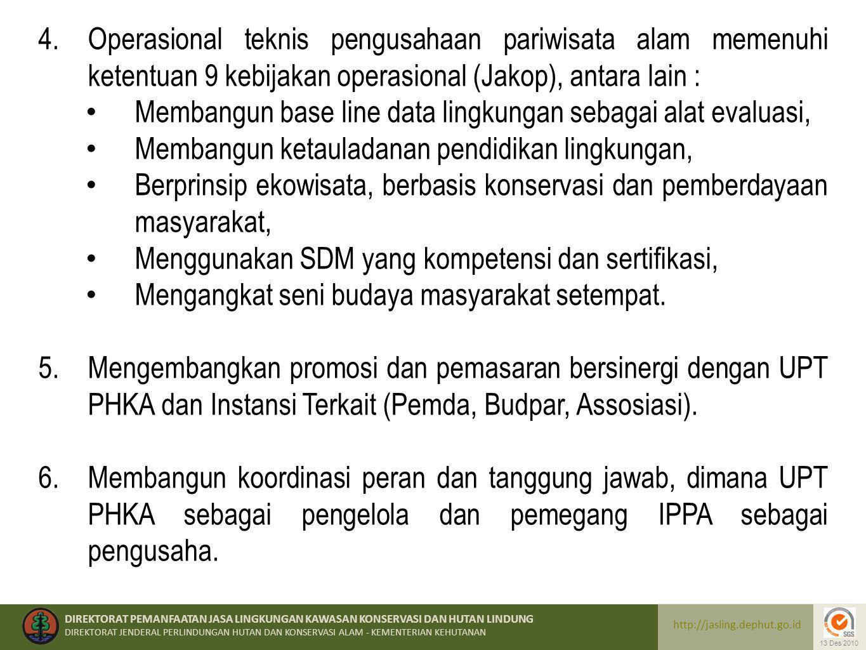 Operasional teknis pengusahaan pariwisata alam memenuhi ketentuan 9 kebijakan operasional (Jakop), antara lain :