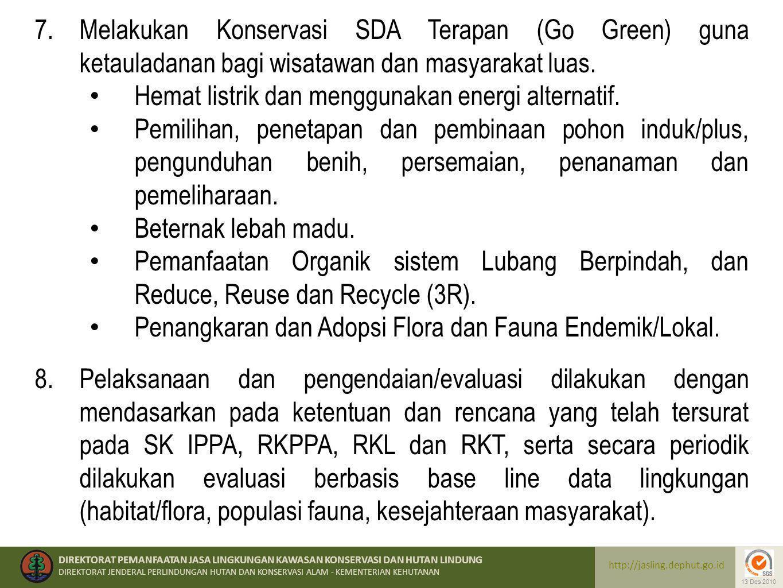 Melakukan Konservasi SDA Terapan (Go Green) guna ketauladanan bagi wisatawan dan masyarakat luas.