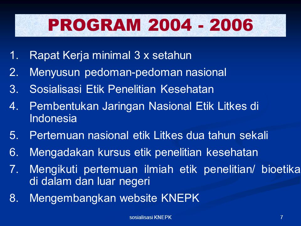 PROGRAM 2004 - 2006 Rapat Kerja minimal 3 x setahun