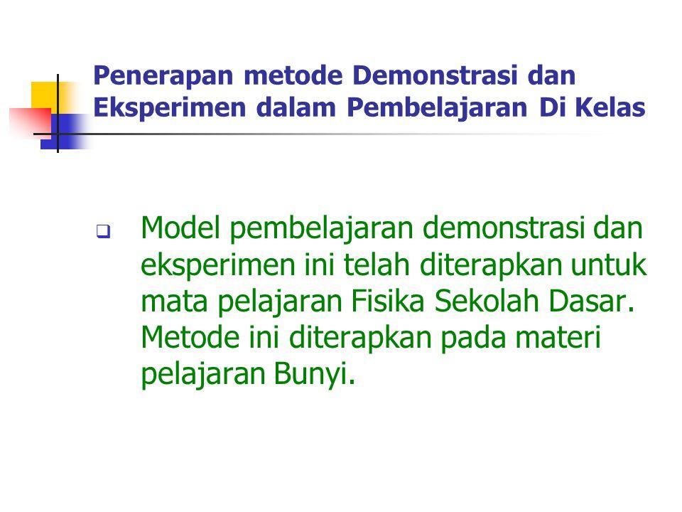 Penerapan metode Demonstrasi dan Eksperimen dalam Pembelajaran Di Kelas