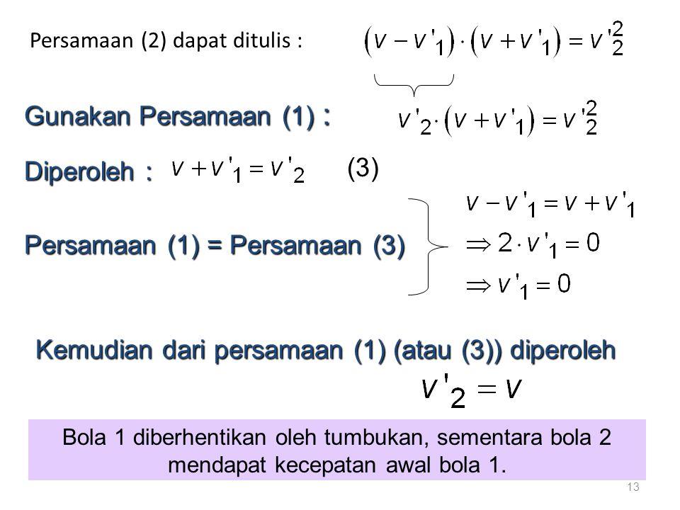 Persamaan (2) dapat ditulis :