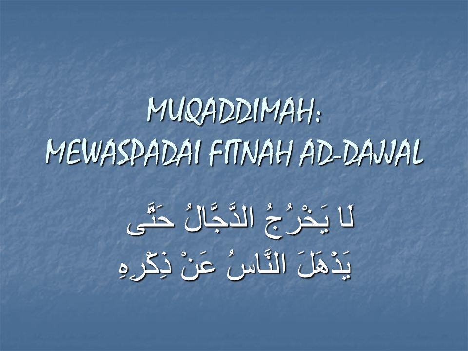 MUQADDIMAH: MEWASPADAI FITNAH AD-DAJJAL