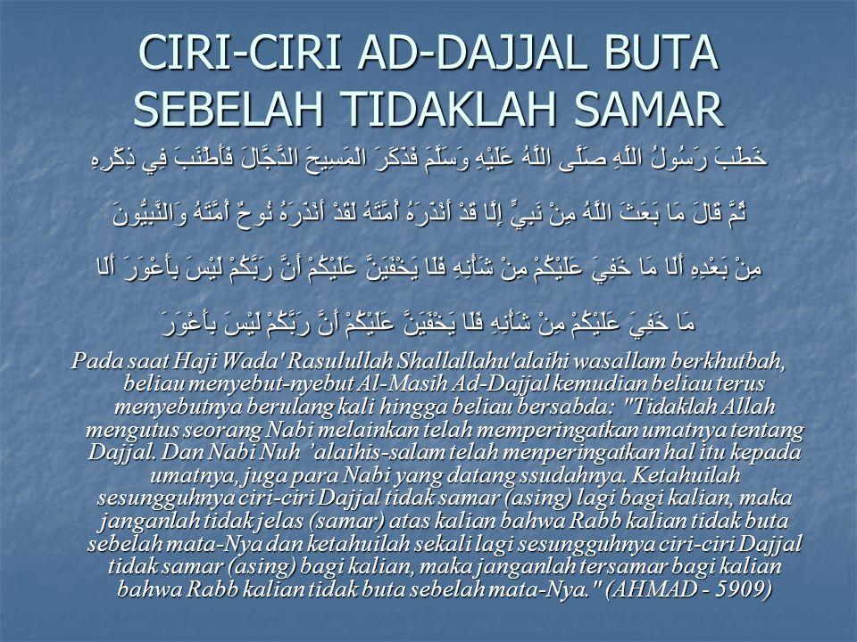 CIRI-CIRI AD-DAJJAL BUTA SEBELAH TIDAKLAH SAMAR