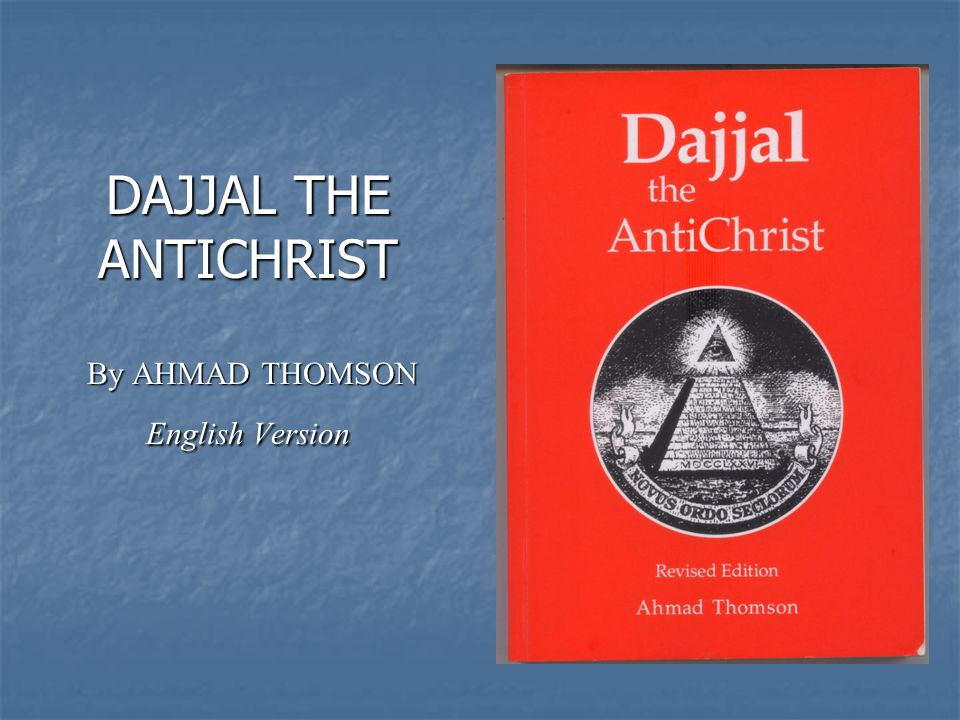 DAJJAL THE ANTICHRIST By AHMAD THOMSON English Version