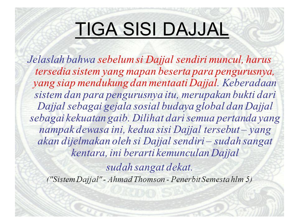 ( Sistem Dajjal - Ahmad Thomson - Penerbit Semesta hlm 5)
