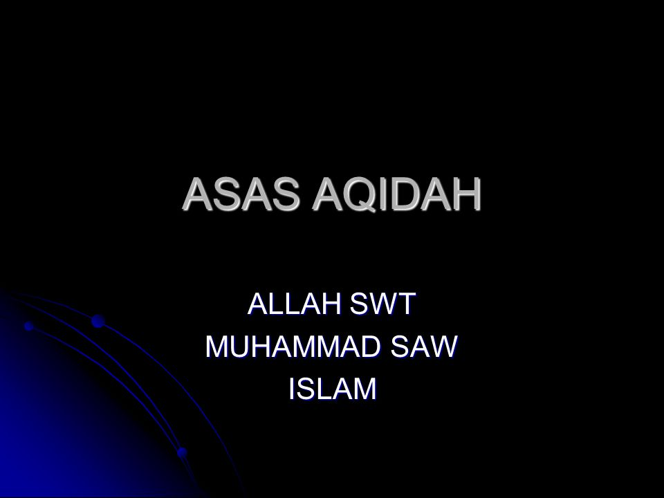 ALLAH SWT MUHAMMAD SAW ISLAM
