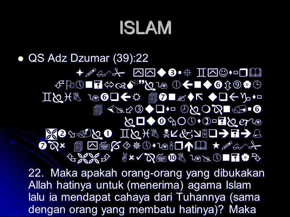 ISLAM QS Adz Dzumar (39):22.