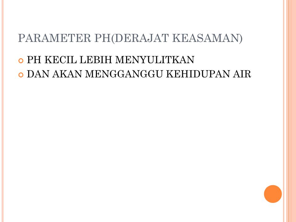PARAMETER PH(DERAJAT KEASAMAN)