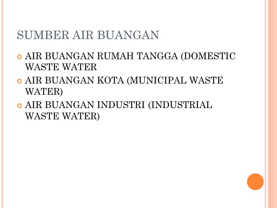 SUMBER AIR BUANGAN AIR BUANGAN RUMAH TANGGA (DOMESTIC WASTE WATER