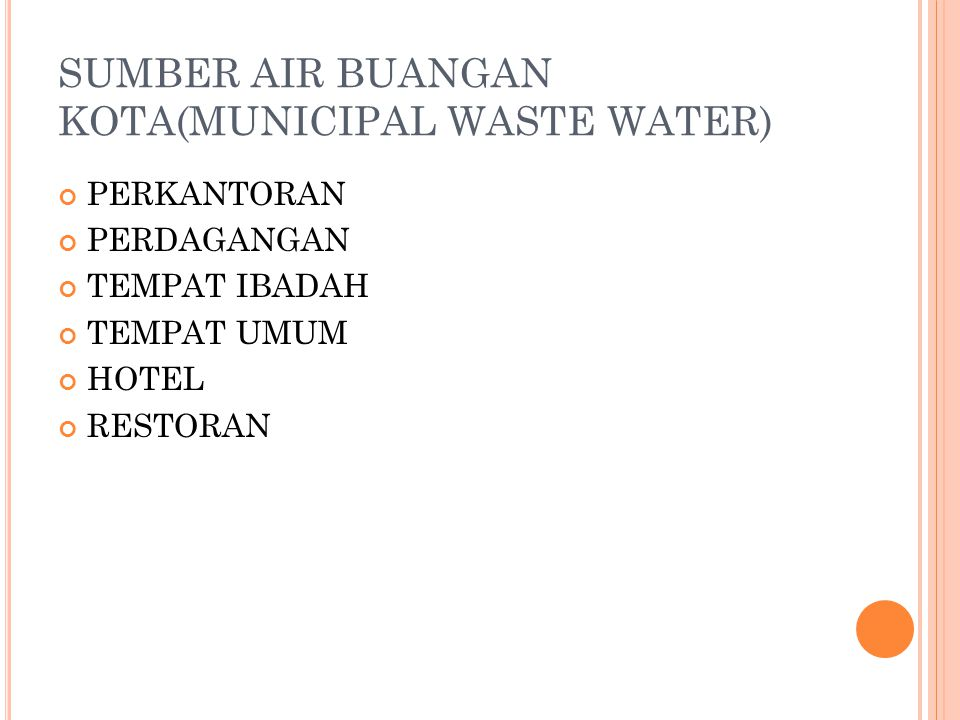 SUMBER AIR BUANGAN KOTA(MUNICIPAL WASTE WATER)
