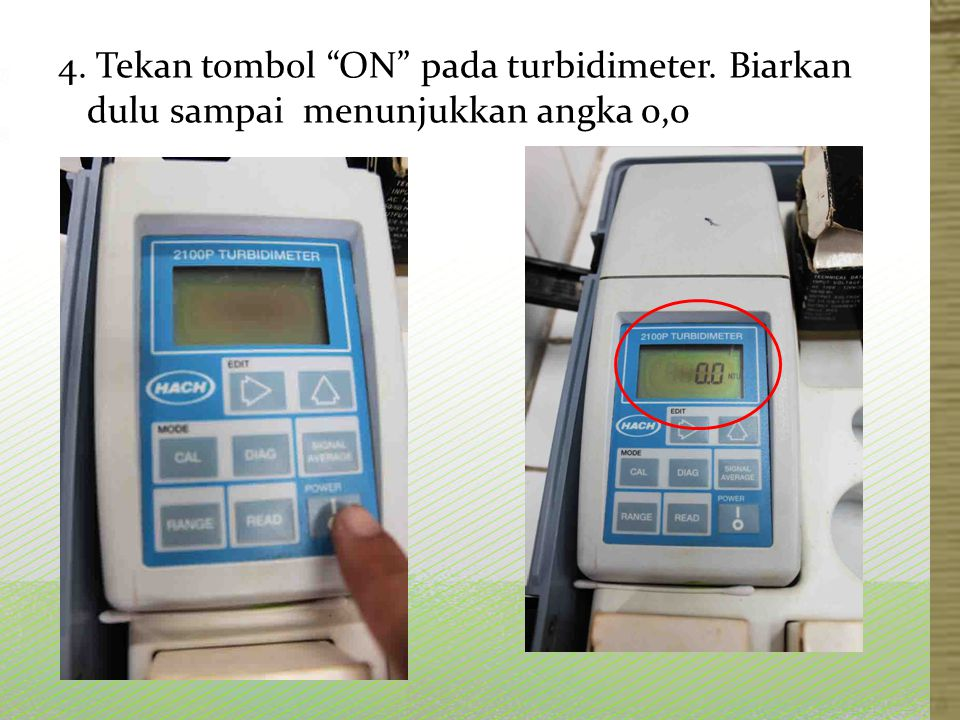 4. Tekan tombol ON pada turbidimeter