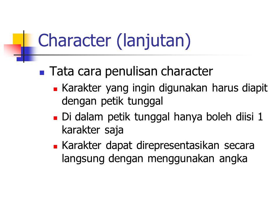 Character (lanjutan) Tata cara penulisan character